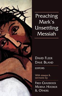 Picture of Preaching Mark's Unsettling Messiah