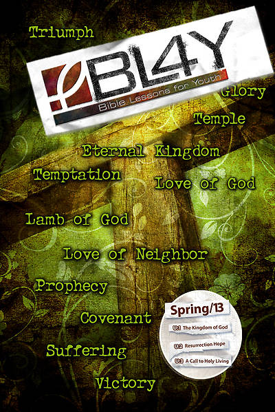 Bible Lessons for Youth Spring 2013 Student
