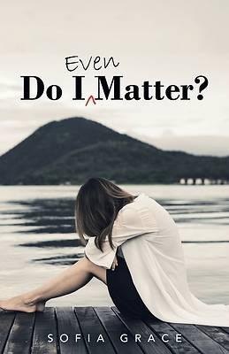 Picture of Do I Even Matter?