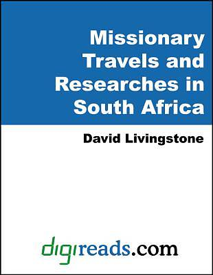 Missionary Travels and Researches in South Africa [Adobe Ebook]