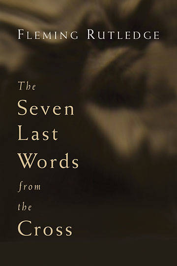 The Seven Last Words from the Cross