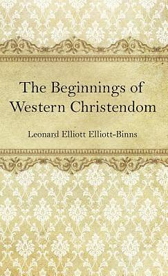 Picture of The Beginnings of Western Christendom