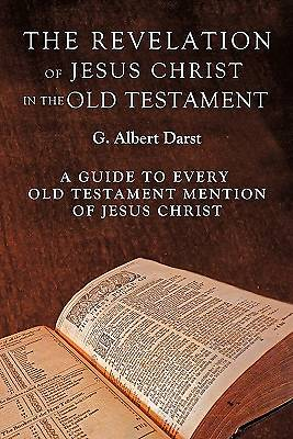 The Revelation of Jesus Christ in the Old Testament