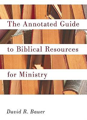 An Annotated Guide to Biblical Resources for Ministry