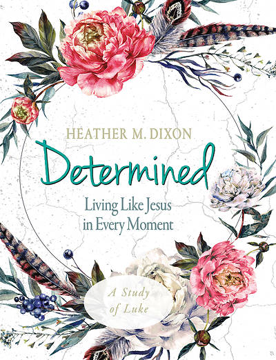 Picture of Determined - Women's Bible Study Participant Workbook