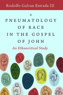 Picture of A Pneumatology of Race in the Gospel of John