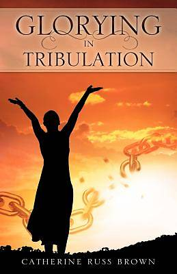 Picture of Glorying in Tribulation