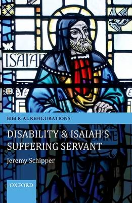 Disability and Isaiahs Suffering Servant