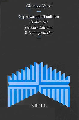 Supplements to the Journal for the Study of Judaism, Gegenwart Der Tradition