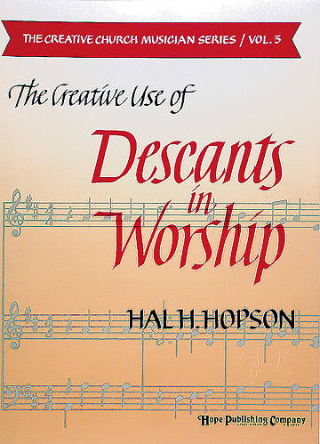 The Creative Use Of Descants In Worship