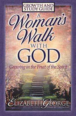 A Womans Walk with God Growth and Study Guide [ePub Ebook]