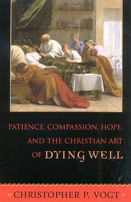 Patience, Compassion, Hope, and the Christian Art of Dying Well