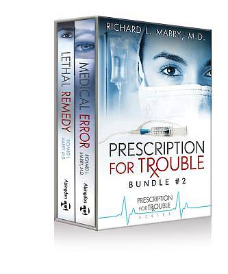 Prescription for Trouble Bundle #2, Medical Error & Lethal Remedy  - eBook [ePub]