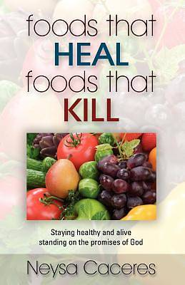 Picture of Foods That Heal, Foods That Kill