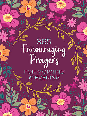 Picture of 365 Encouraging Prayers for Morning and Evening