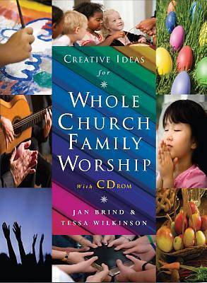 Creative Ideas for Whole Church Family Worship -- With CD