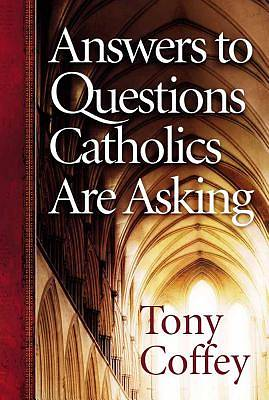 Picture of Answers to Questions Catholics Are Asking