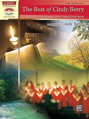 The Best of Cindy Berry; 10 Solo Piano Arrangements of Her Original Choral Works