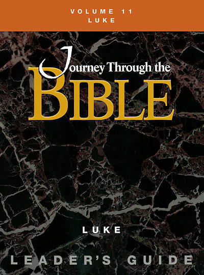 Journey Through the Bible Volume 11: Luke Leaders Guide