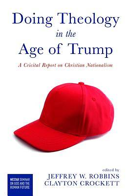 Picture of Doing Theology in the Age of Trump