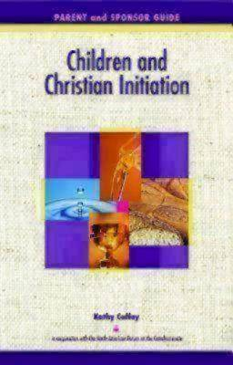 Children and Christian Initiation Parent/Sponsor Book