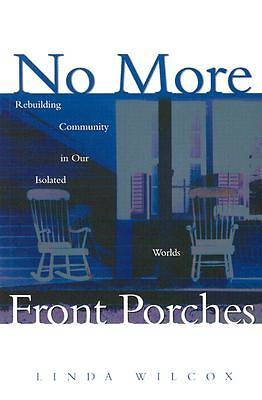 No More Front Porches