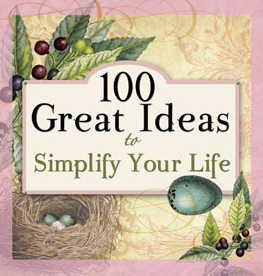 Picture of 100 Great Ideas to Simplify Your Life