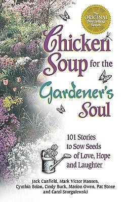 Chicken Soup for the Gardeners Soul