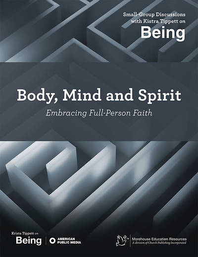 On Being: Body, Mind and Spirit; Embracing Full-Person Faith [APM]