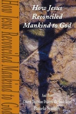 How Jesus Reconciled Mankind to God