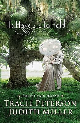 To Have and to Hold to Have and to Hold