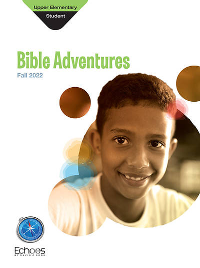 Echoes Upper Elementary Bible Adventures Student Book Fall