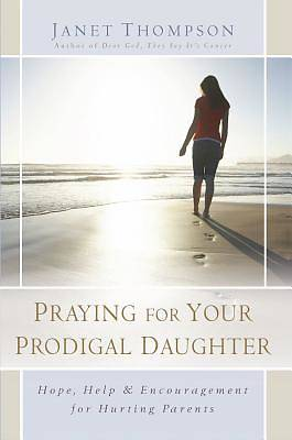 Picture of Praying for Your Prodigal Daughter