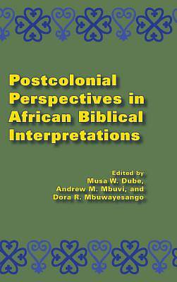 Postcolonial Perspectives in African Biblical Interpretations