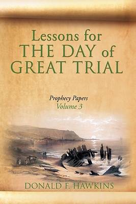 Picture of Lessons for... THE DAY of GREAT TRIAL