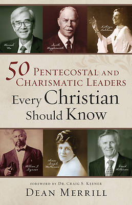 Picture of 50 Pentecostal and Charismatic Leaders Every Christian Should Know