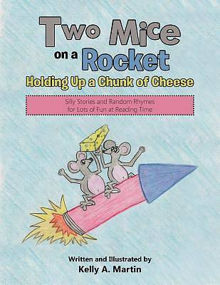 Picture of Two Mice on a Rocket Holding Up a Chunk of Cheese