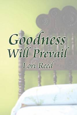 Goodness Will Prevail