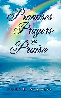 Promises, Prayers & Praise