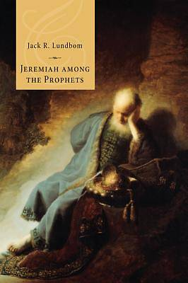Jeremiah Among the Prophets
