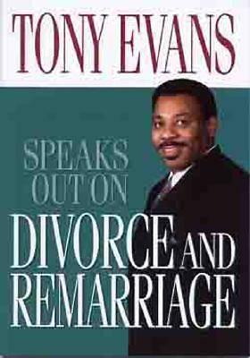 Tony Evans Speaks Out on Divorce and Remarriage [ePub Ebook]
