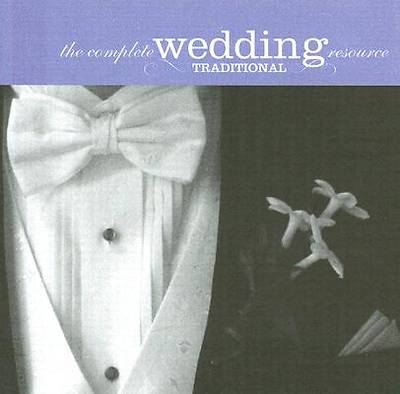 The Complete Wedding Resource; Traditional
