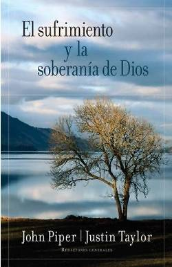 El Sufrimiento y la Soberania de Dios = Suffering and the Soverignty of God