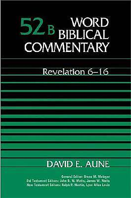 Word Biblical Commentary - Revelation 6-16