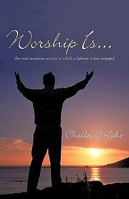 Worship Is...