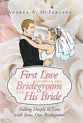 Picture of First Love Between the Bridegroom and His Bride