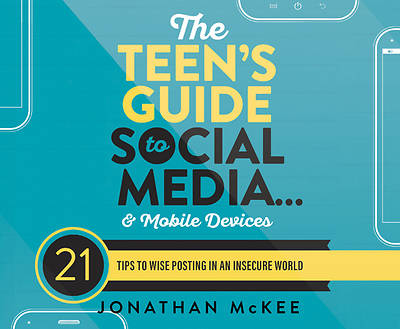 Picture of The Teen's Guide to Social Media...and Mobile Devices
