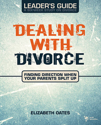 Dealing with Divorce Leaders Guide