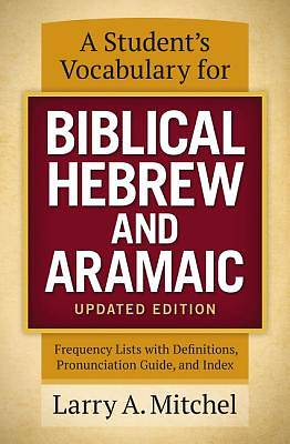 A Students Vocabulary for Biblical Hebrew and Aramaic, Updated Edition