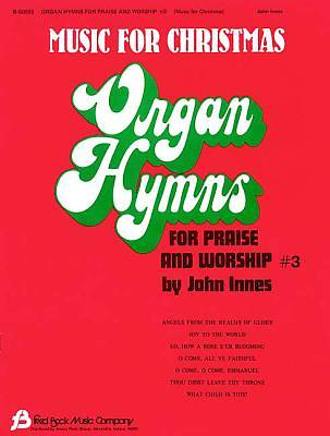 Organ Hymns for Praise and Worship #3; Music for Christmas
